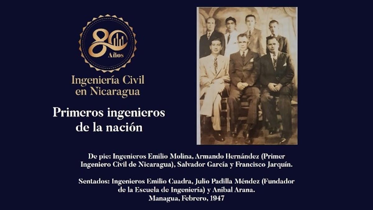Armando Hernández, Salvador García, Francisco Jarquín, Emilio Molina y Aníbal Arana; los primeros Ingenieros Civiles en la historia de Nicaragua